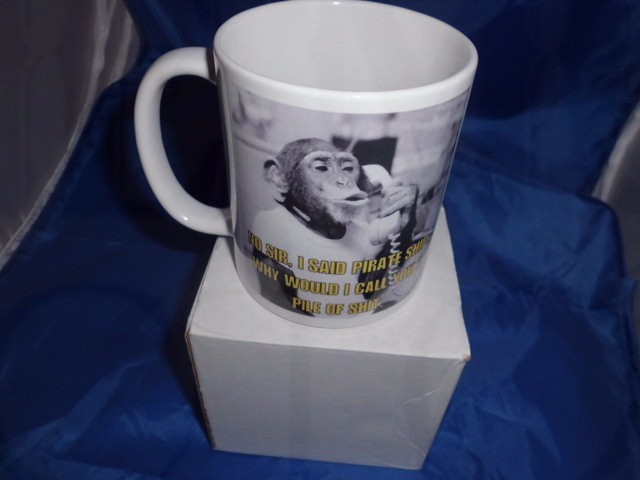 No sir i said pirate ship why would i call you a pile of Sh#t personalised mug